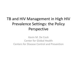 TB and HIV Management in High HIV Prevalence Settings: the Policy Perspective