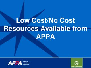 Low Cost/No Cost Resources Available from APPA
