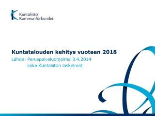 Kuntatalouden kehitys vuoteen  2018
