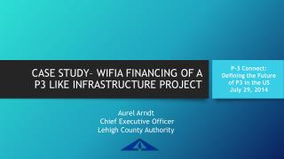 CASE STUDY– WIFIA FINANCING OF A  P3 LIKE INFRASTRUCTURE PROJECT