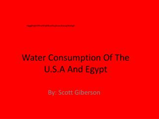 Water Consumption Of The U.S.A And Egypt