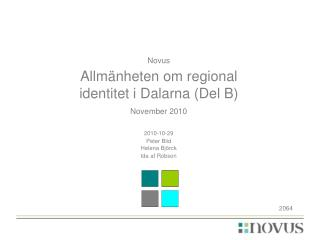 Novus Allmänheten om regional identitet i Dalarna (Del  B) November 2010 2010-10-29