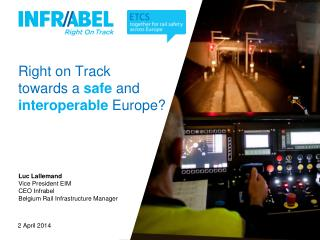 Right on Track  towards a  safe and  interoperable  Europe?