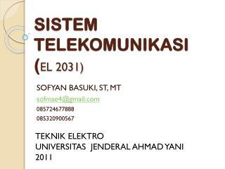 SISTEM TELEKOMUNIKASI ( EL 2031)