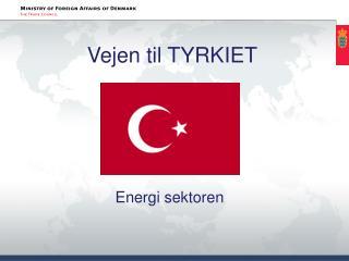Vejen til  TYRKIET
