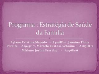 Programa : Estratégia de Saúde da Família
