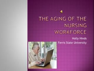 The Aging of the Nursing Workforce