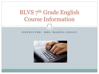 BLVS 7 th  Grade English Course Information