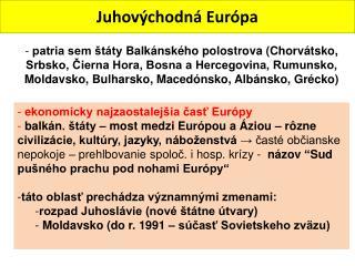 Juhov�chodn� Eur�pa