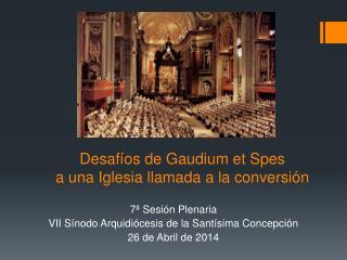 Desafíos de  Gaudium et  Spes a  una Iglesia llamada a la conversión