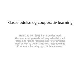 Klasseledelse og  cooperativ learning