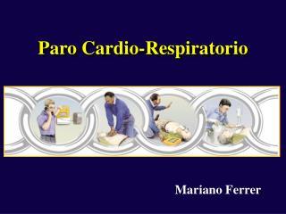Paro  Cardio -Respiratorio