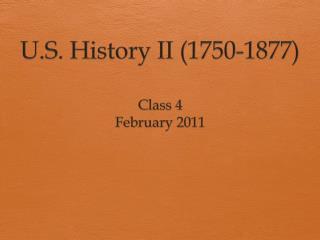 U.S . History II (1750-1877)