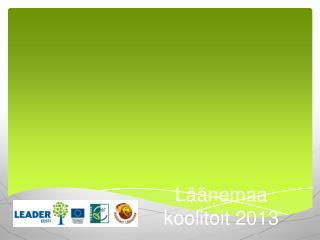 Läänemaa koolitoit 2013