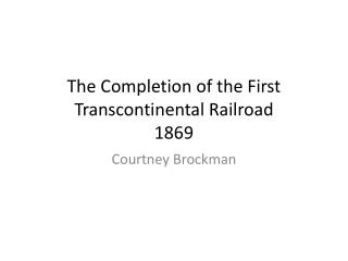 The Completion of the First Transcontinental Railroad 1869