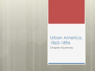 Urban America, 1865-1896
