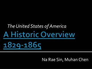 A Historic Overview 1829-1865