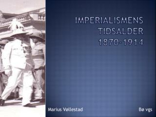 Imperialismens tidsalder 1870-1914