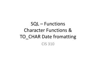 SQL – Functions Character Functions & TO_CHAR Date  fromatting