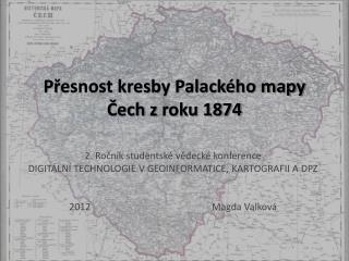 Přesnost kresby Palackého mapy Čech zroku 1874