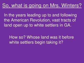 So, what is going  on  Mrs. Winters?