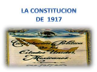 LA CONSTITUCION DE  1917