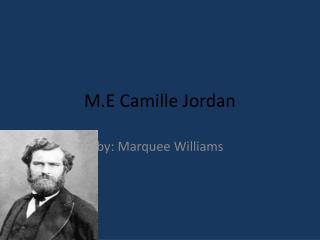 M.E Camille Jordan