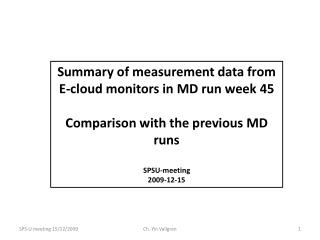 Summary of measurement data from E-cloud monitors in MD run week 45