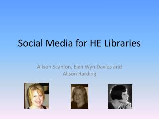 Social Media for HE Libraries