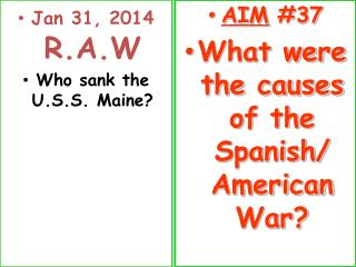 Jan  31,  2014 R.A.W Who sank the U.S.S. Maine?