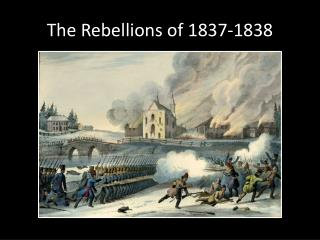 The Rebellions of 1837-1838