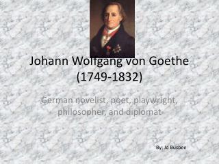 Johann Wolfgang von Goethe (1749-1832)
