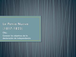 La Patria Nueva (1817-1823)