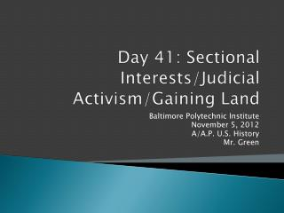Day 41: Sectional Interests/Judicial  Activism/Gaining Land