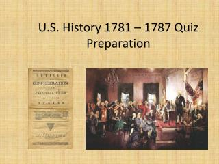 U.S. History 1781 – 1787 Quiz Preparation