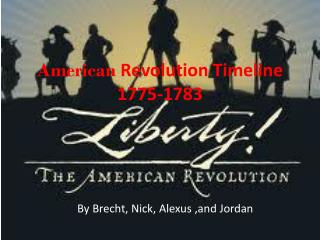 American  Revolution Timeline 1775-1783