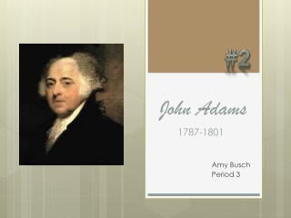 John Adams 1787-1801