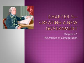 Chapter 5—Creating a new government