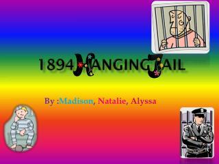 1894 Hanging Jail