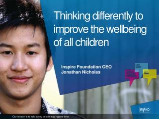 Thinking differently to improve the  wellbeing of all  children