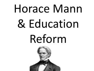 Horace Mann & Education Reform