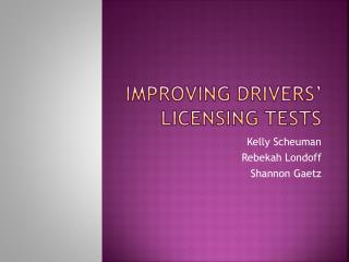 Improving  drivers'  licensing tests