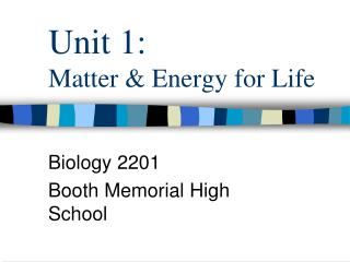 Unit 1: Matter & Energy for Life