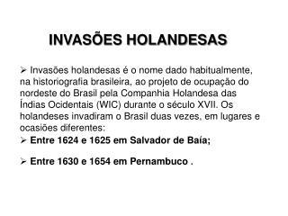 COMPONENTE CURRICULAR, 2ª Série Tópico nº 5  : a invasão do Brasil pelos holandeses