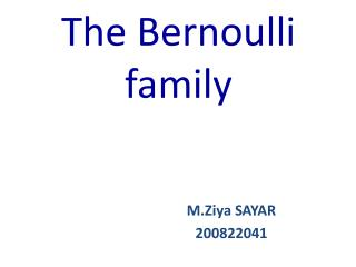 The Bernoulli family