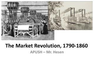 The Market Revolution, 1790-1860