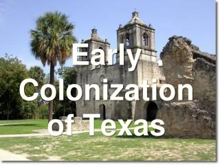 Early Colonization of Texas