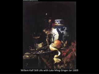 Willem  Kalf  Still Life with Late Ming Ginger Jar 1669