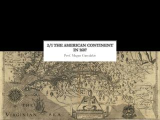 2/1 The American Continent in 1607