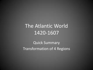 The Atlantic World 1420-1607